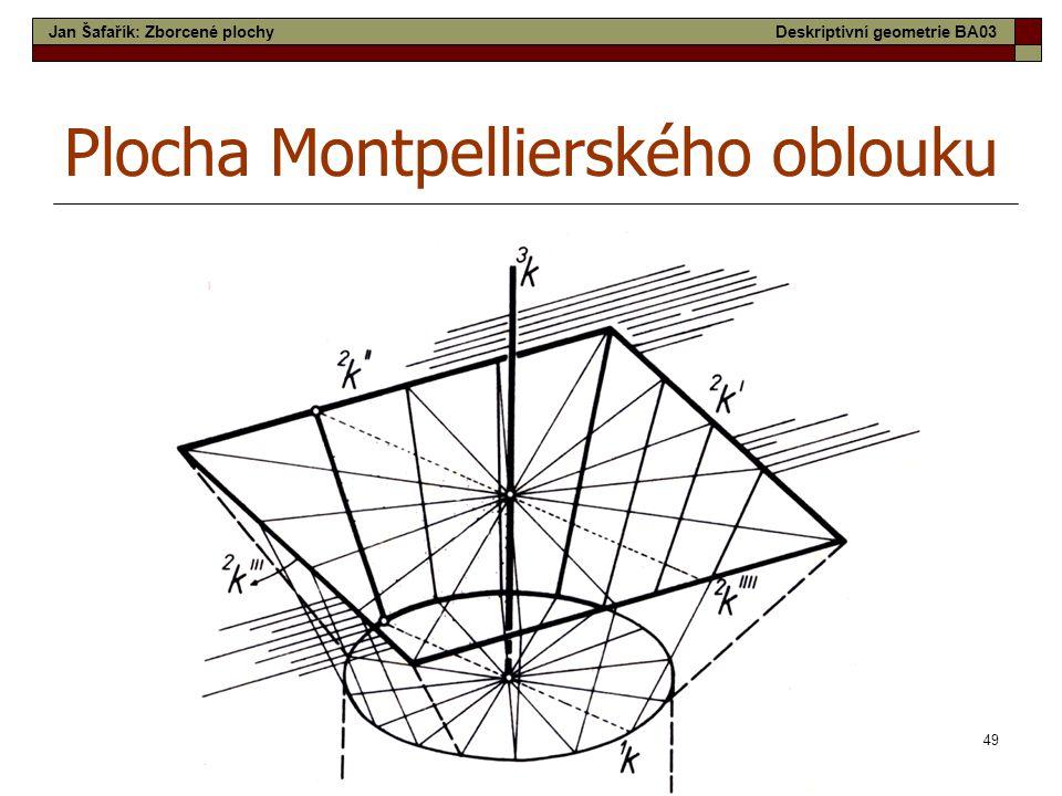 49 Plocha Montpellierského oblouku Jan Šafařík: Zborcené plochyDeskriptivní geometrie BA03