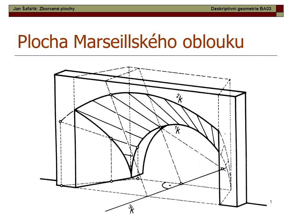 51 Plocha Marseillského oblouku Jan Šafařík: Zborcené plochyDeskriptivní geometrie BA03