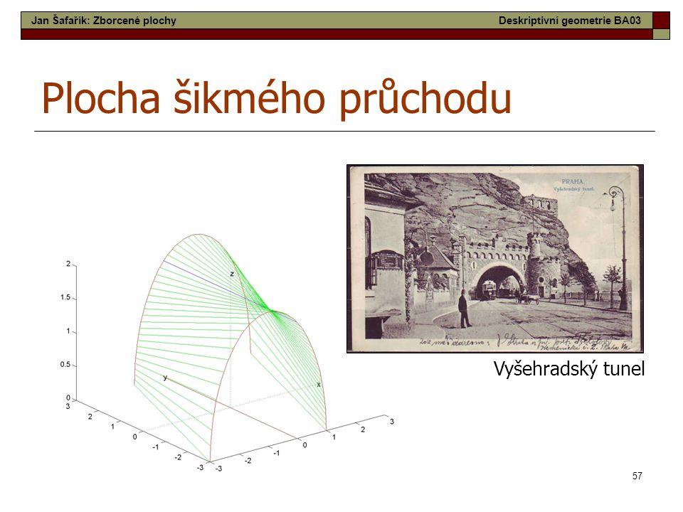 57 Plocha šikmého průchodu Vyšehradský tunel Jan Šafařík: Zborcené plochyDeskriptivní geometrie BA03