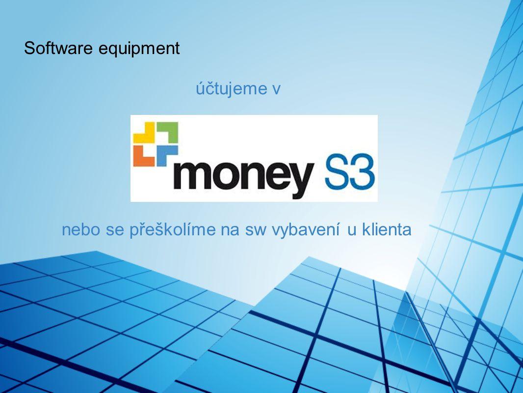 Software equipment účtujeme v nebo se přeškolíme na sw vybavení u klienta