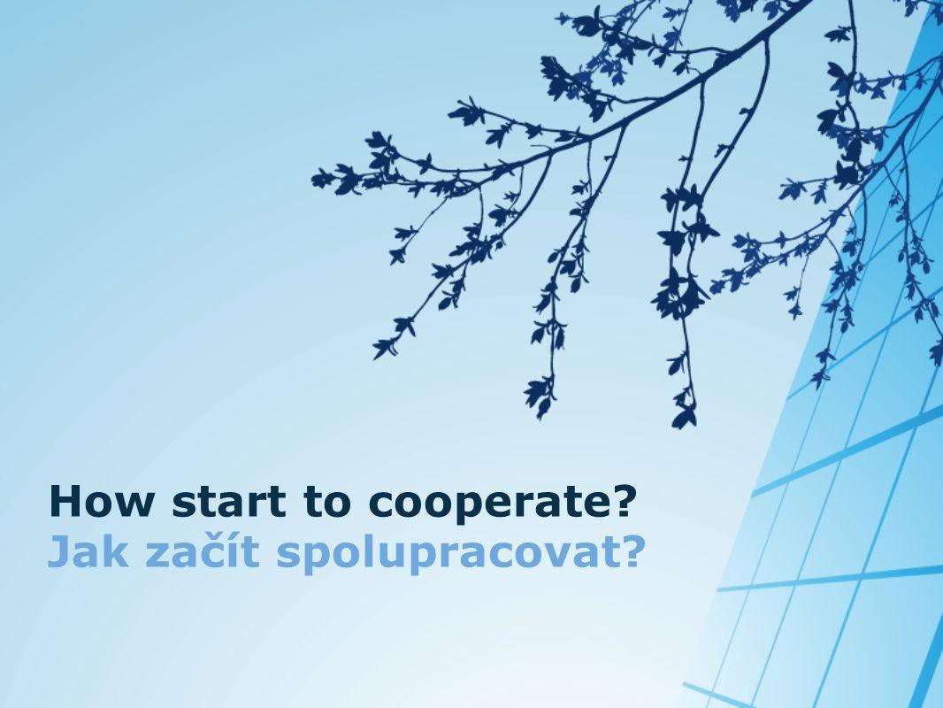 How start to cooperate? Jak začít spolupracovat?