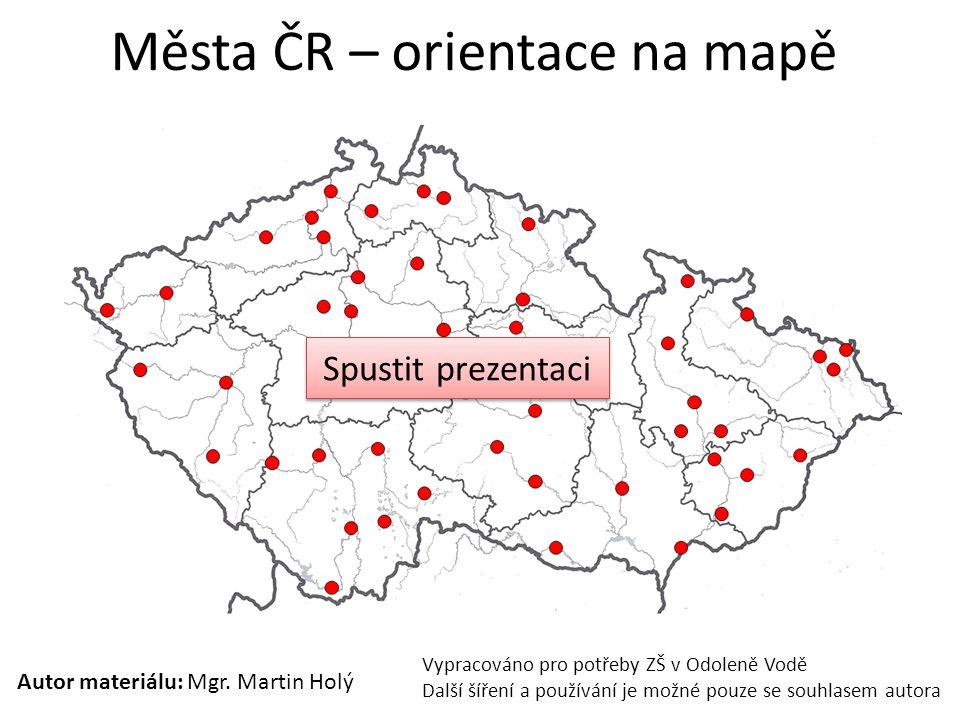 Města ČR – orientace na mapě Autor materiálu: Mgr.
