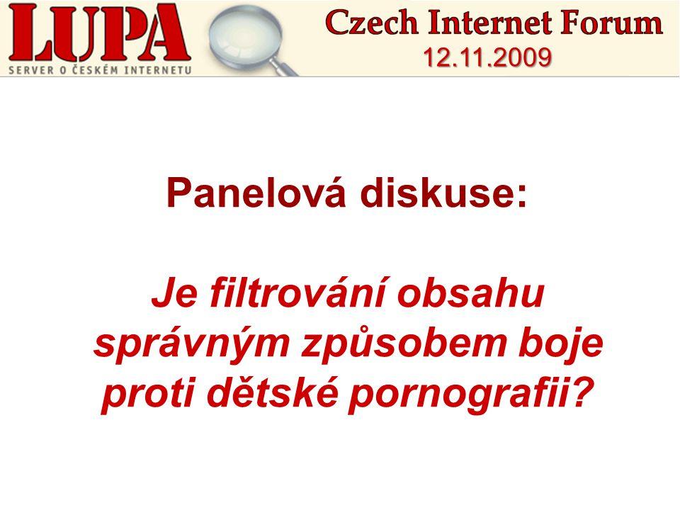 Panelová diskuse: Je filtrování obsahu správným způsobem boje proti dětské pornografii? 12.11.2009