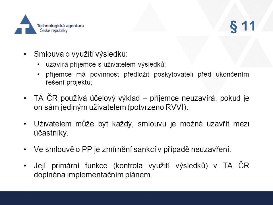 Implementace Implementační plán výsledků projektu •V souladu s ustanovením § 9 odst.