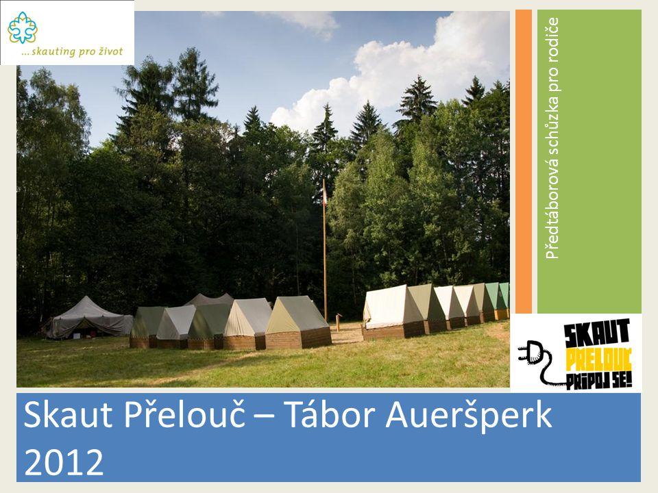 Skaut Přelouč – Tábor Aueršperk 2012 Předtáborová schůzka pro rodiče