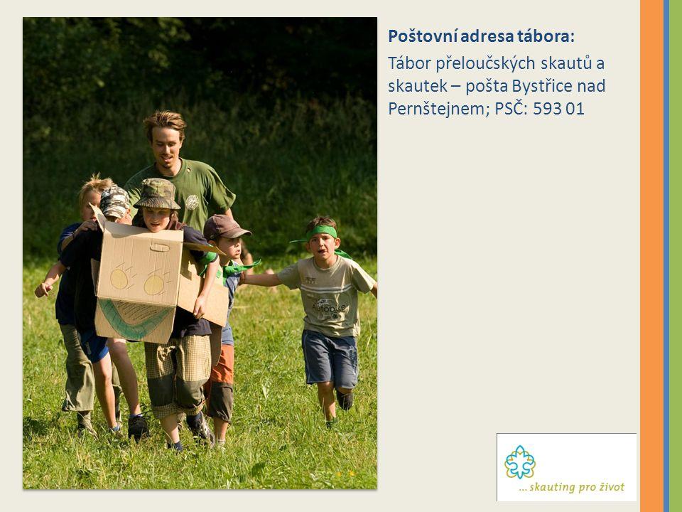 Poštovní adresa tábora: Tábor přeloučských skautů a skautek – pošta Bystřice nad Pernštejnem; PSČ: 593 01