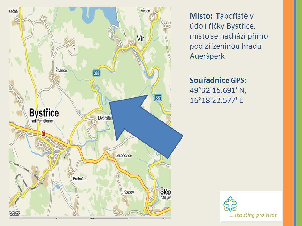 Místo: Tábořiště v údolí říčky Bystřice, místo se nachází přímo pod zřízeninou hradu Aueršperk Souřadnice GPS: 49°32'15.691