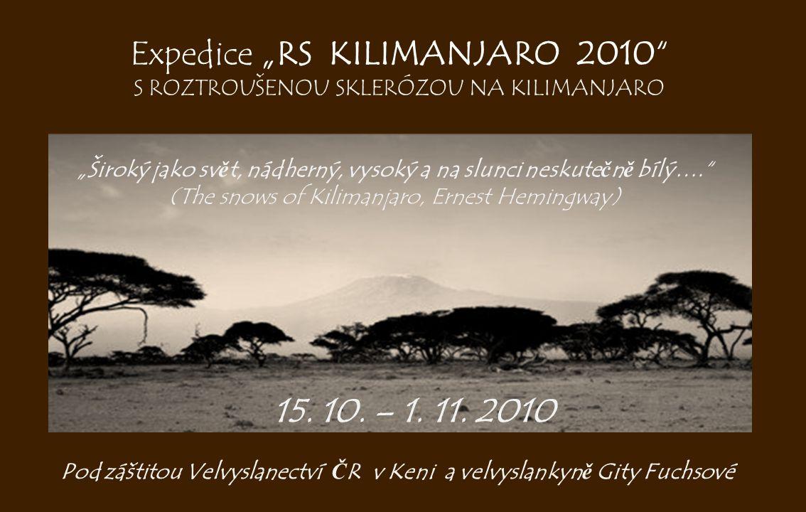 """Expedice """"RS KILIMANJARO 2010"""" S ROZTROUŠENOU SKLERÓZOU NA KILIMANJARO """"Široký jako sv ě t, nádherný, vysoký a na slunci neskute č n ě bílý…."""" (The sn"""