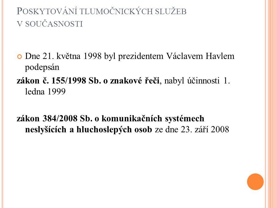 P OSKYTOVÁNÍ TLUMOČNICKÝCH SLUŽEB V SOUČASNOSTI Dne 21.