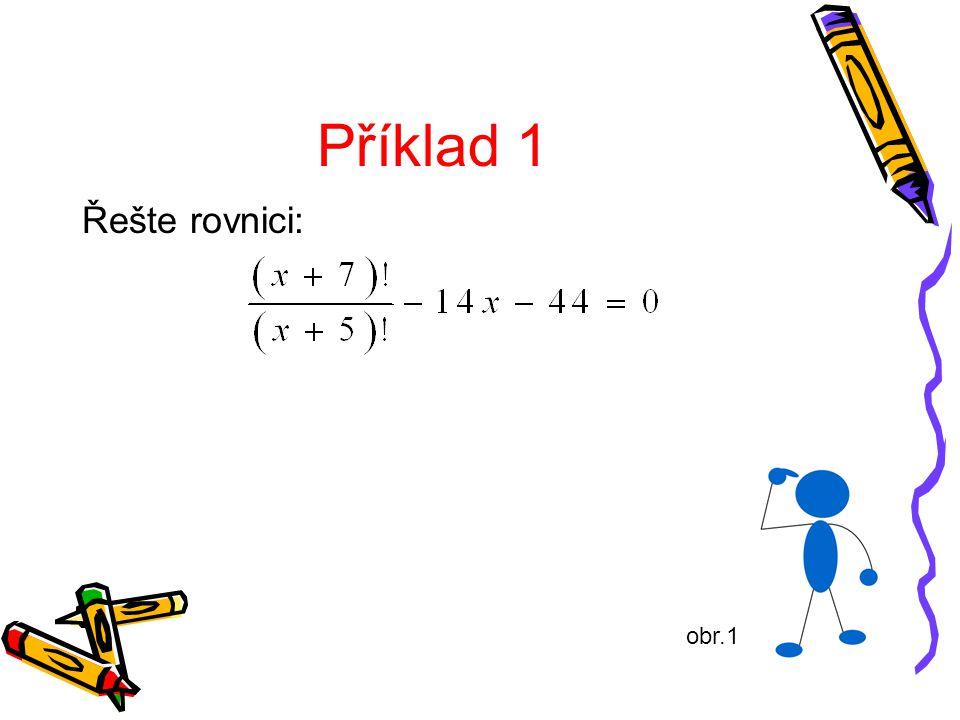 Příklad 1 Řešte rovnici: obr.1