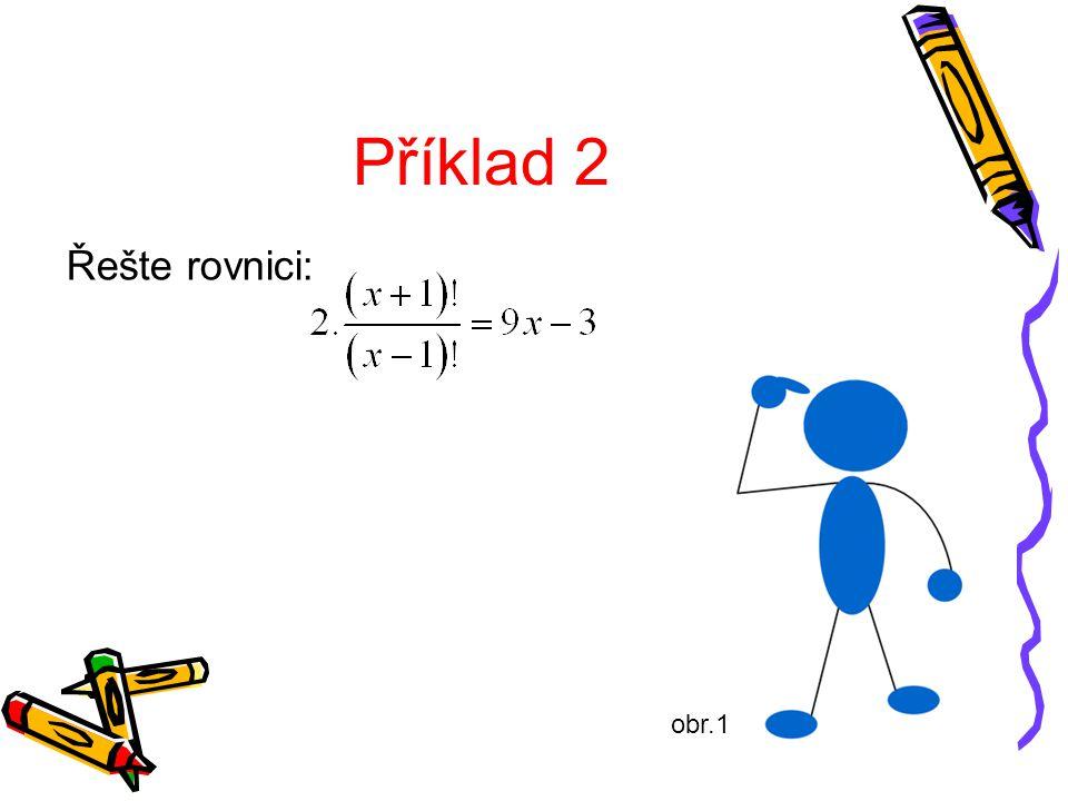 Příklad 2 Řešte rovnici: obr.1