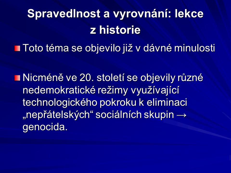 Spravedlnost a vyrovnání: lekce z historie 1.Etapa – po 2.