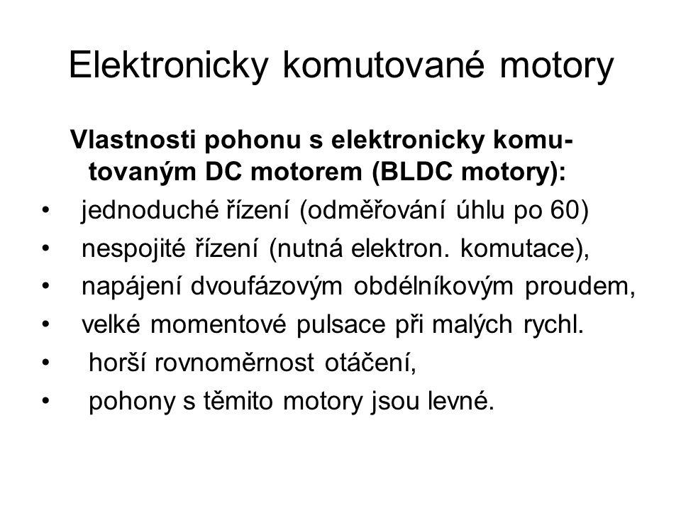 Elektronicky komutované motory Vlastnosti pohonu s elektronicky komu- tovaným DC motorem (BLDC motory): • jednoduché řízení (odměřování úhlu po 60) •