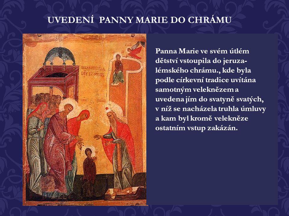 NAROZENÍ PŘESVATÉ BOHORODICE Tropar Jako spravedliví v blahodati zákona porodili nám, Jáchym a Anna, Bohem dané dítko. Proto dnes Boží Církev radostně