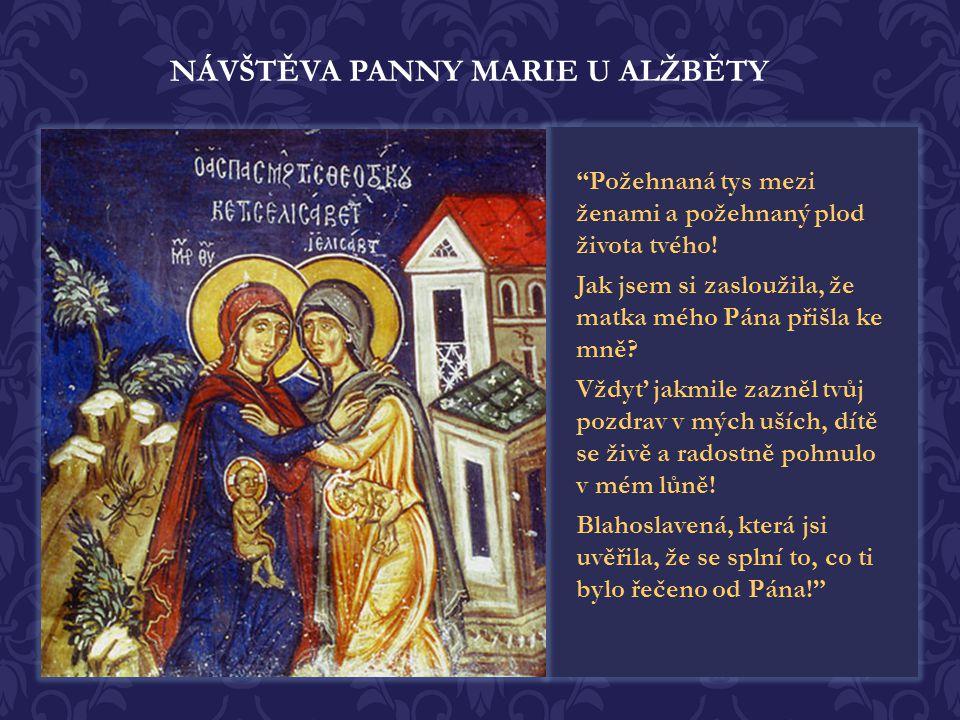 V těch dnech, krátce po zvěstování přesvaté Bohorodici arch. Gabrielem se Maria vydala na cestu a spěchala do jednoho judského města. Vešla do Zachari