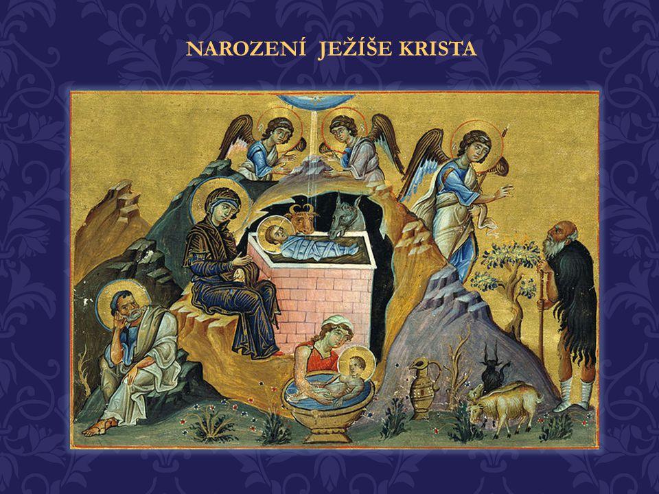 slavíme 25. prosince / 7. ledna Tropar: Narozením tvým, Kriste Bože náš, vzešlo světu světlo poznání, neboť v něm ti, kteří hvězdám sloužili, hvězdou