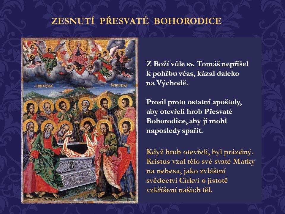 Pozvala k sobě všechny křesťany z Jeruzaléma, aby se s nimi mohla rozloučit a utěšovala je, aby se s ní radovali místo zármutku. Přesvatá Bohorodice p