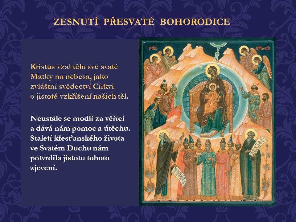 Z Boží vůle sv. Tomáš nepřišel k pohřbu včas, kázal daleko na Východě. Prosil proto ostatní apoštoly, aby otevřeli hrob Přesvaté Bohorodice, aby ji mo
