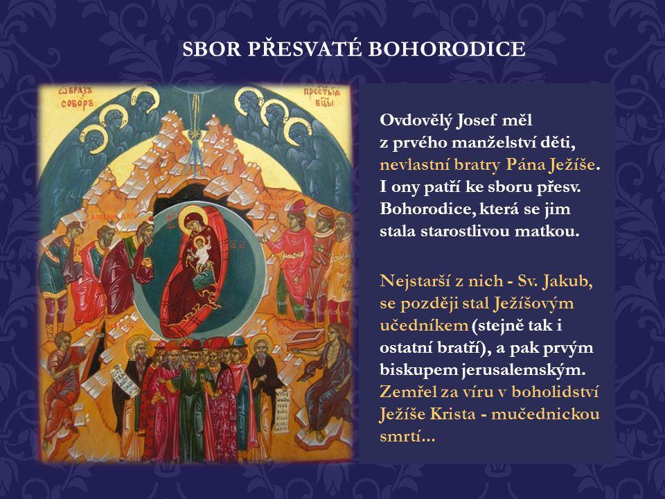 Druhý den svátků Narození Kristova je zasvěcen »Sboru přesvaté Bohorodice«, tedy kruhu osob kolem Panny Marie - svaté rodině Ježíše Krista. Patří zde