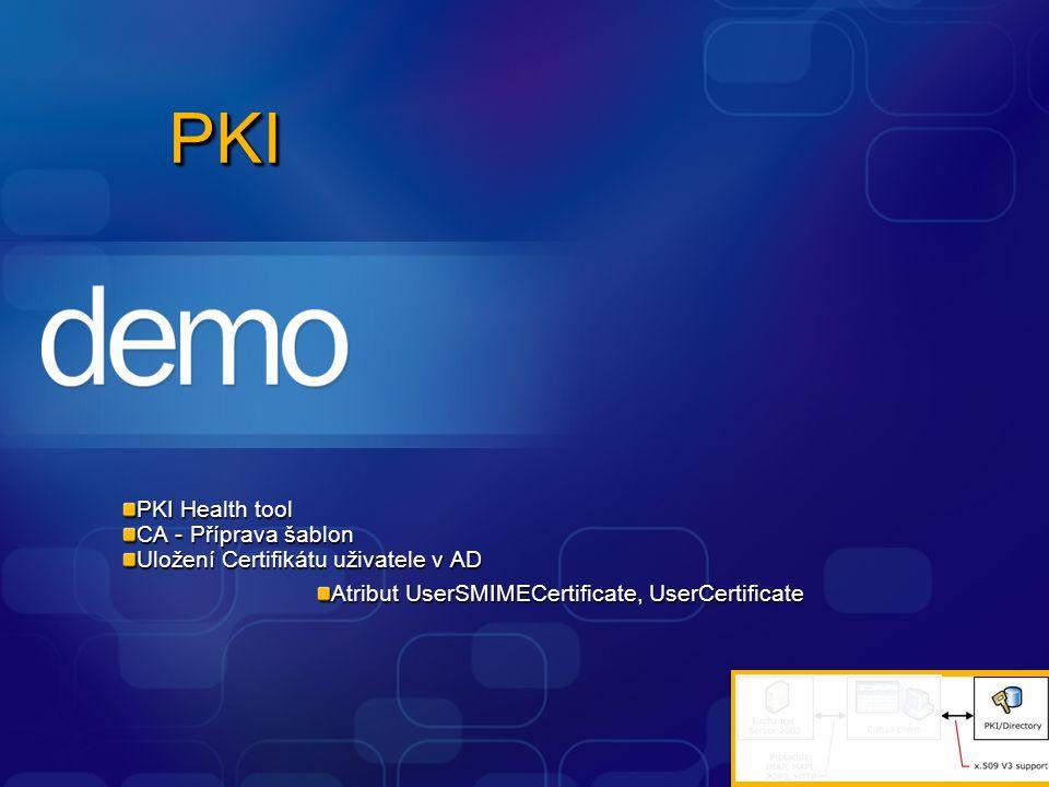 PKIPKI PKI Health tool CA - Příprava šablon Uložení Certifikátu uživatele v AD Atribut UserSMIMECertificate, UserCertificate
