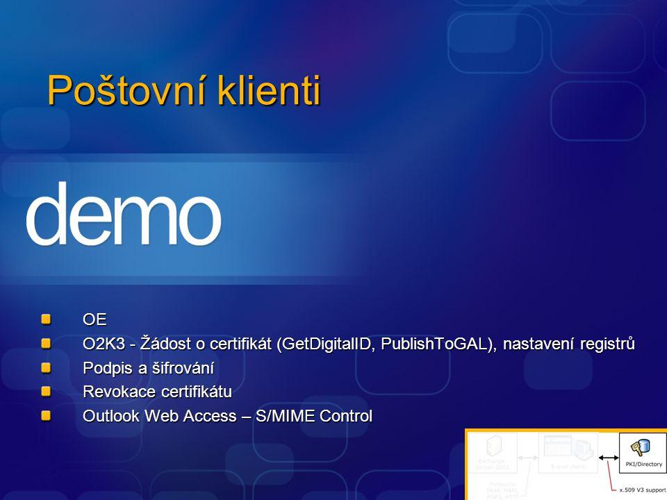 Poštovní klienti OE O2K3 - Žádost o certifikát (GetDigitalID, PublishToGAL), nastavení registrů Podpis a šifrování Revokace certifikátu Outlook Web Ac