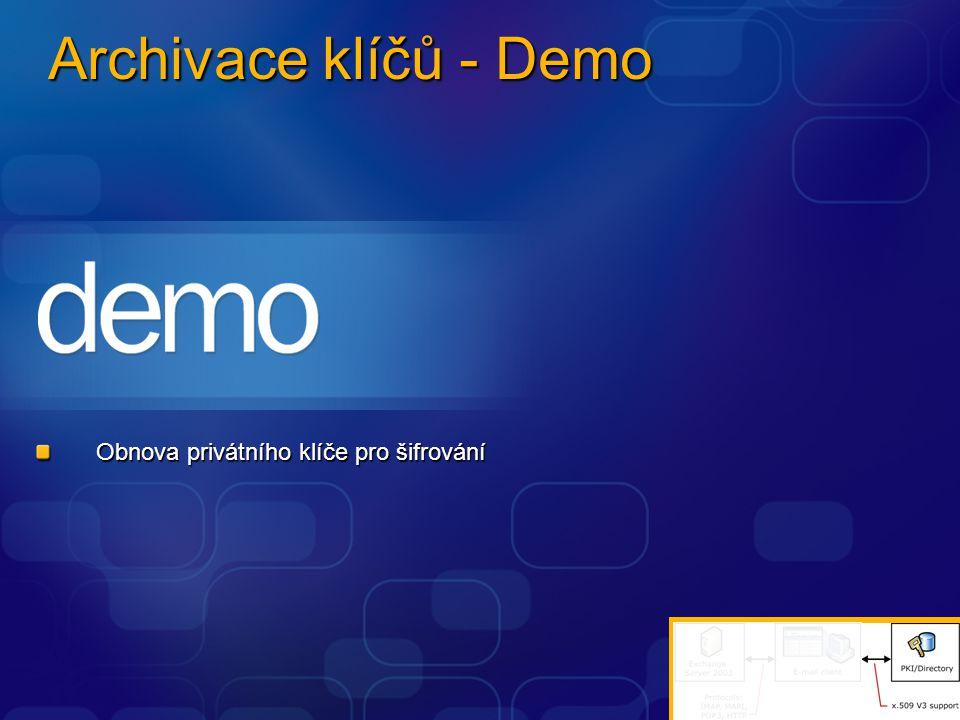 Archivace klíčů - Demo Obnova privátního klíče pro šifrování