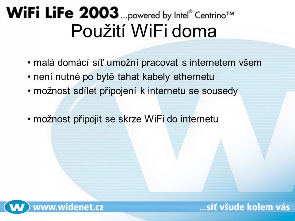 Použití WiFi doma • malá domácí síť umožní pracovat s internetem všem • není nutné po bytě tahat kabely ethernetu • možnost sdílet připojení k internetu se sousedy • možnost připojit se skrze WiFi do internetu