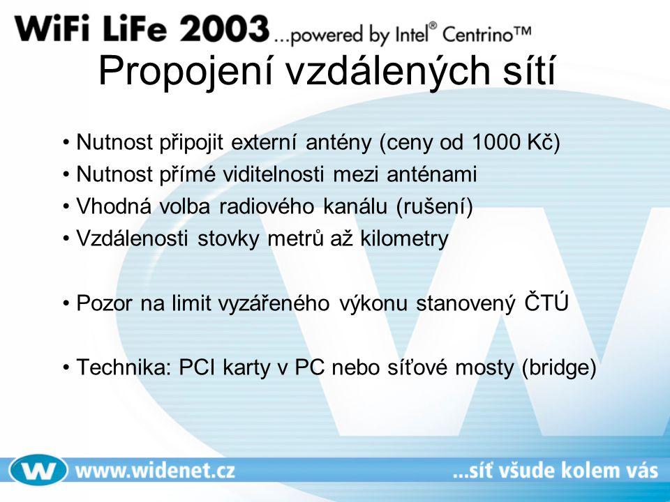 Propojení vzdálených sítí • Nutnost připojit externí antény (ceny od 1000 Kč) • Nutnost přímé viditelnosti mezi anténami • Vhodná volba radiového kanálu (rušení) • Vzdálenosti stovky metrů až kilometry • Pozor na limit vyzářeného výkonu stanovený ČTÚ • Technika: PCI karty v PC nebo síťové mosty (bridge)