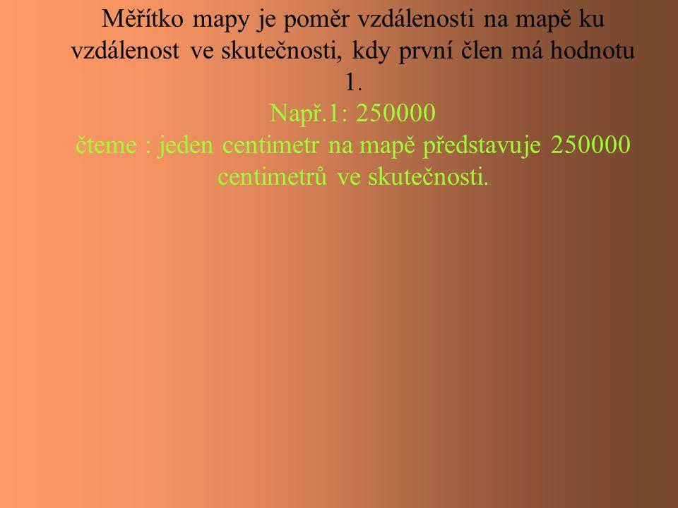 Výpočet měřítka mapy: •Skutečná vzdálenost mezi Hulínem a Chropyní je 11km na mapě jsme naměřili 15 cm.
