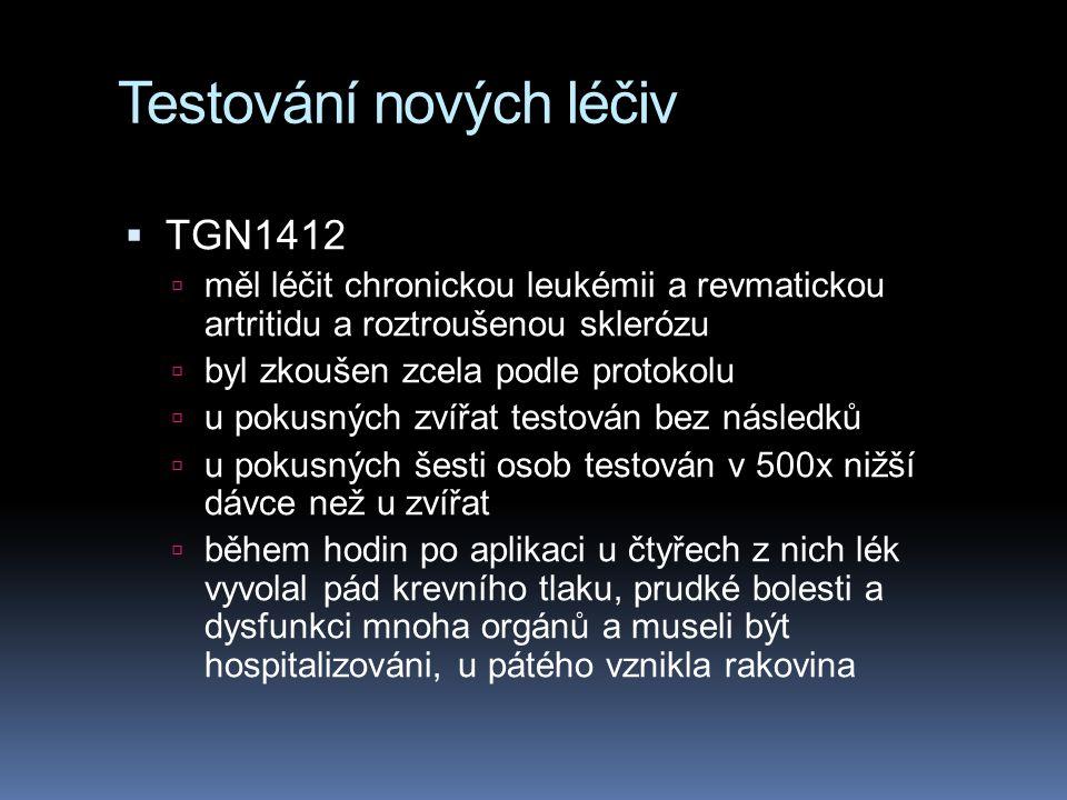 Testování nových léčiv  TGN1412  měl léčit chronickou leukémii a revmatickou artritidu a roztroušenou sklerózu  byl zkoušen zcela podle protokolu 