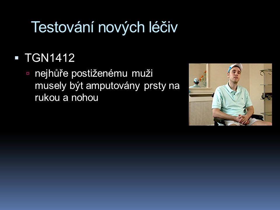 Testování nových léčiv  TGN1412  nejhůře postiženému muži musely být amputovány prsty na rukou a nohou
