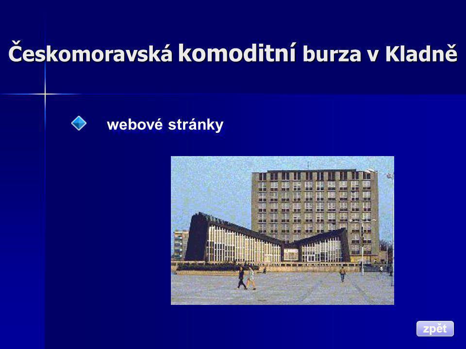 Českomoravská komoditní burza v Kladně webové stránky zpět