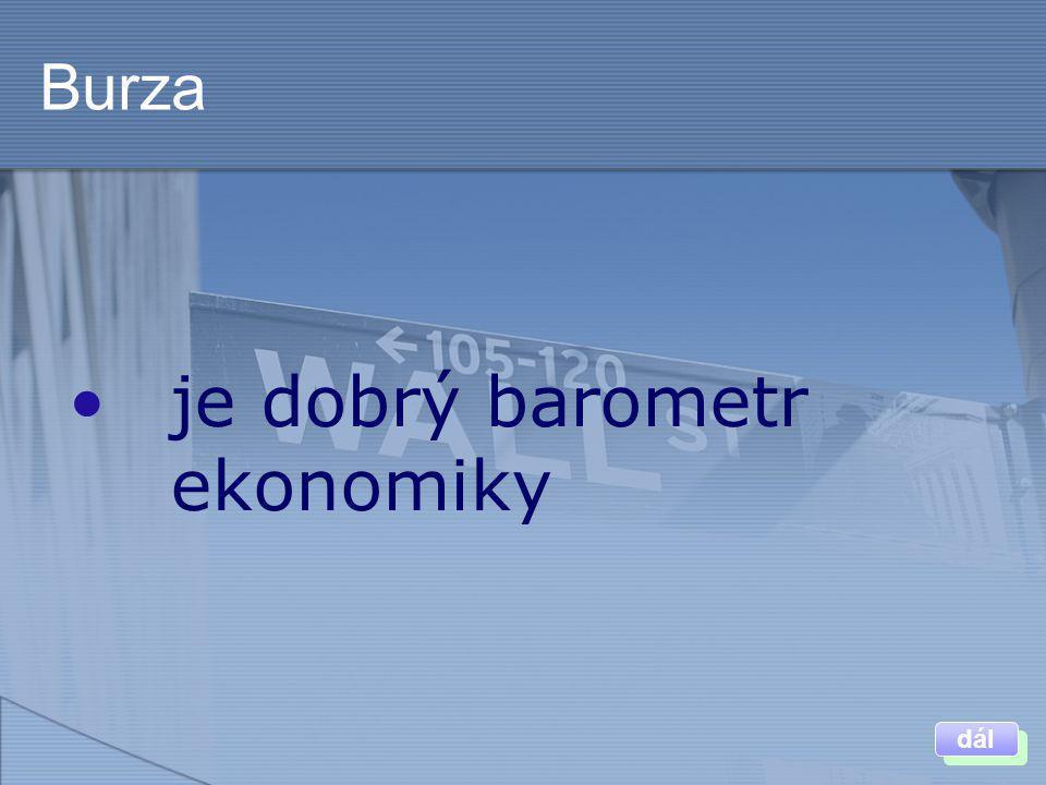 Burza •je dobrý barometr ekonomiky dál