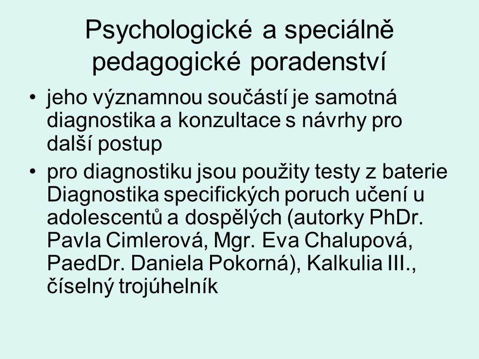Psychologické a speciálně pedagogické poradenství •jeho významnou součástí je samotná diagnostika a konzultace s návrhy pro další postup •pro diagnost