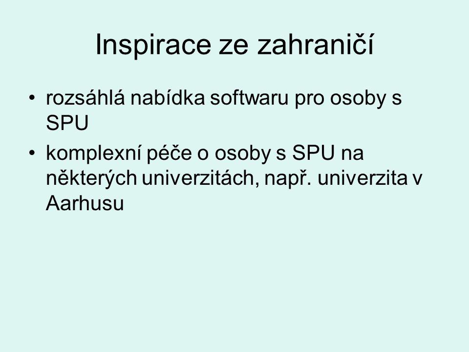 Inspirace ze zahraničí •rozsáhlá nabídka softwaru pro osoby s SPU •komplexní péče o osoby s SPU na některých univerzitách, např. univerzita v Aarhusu