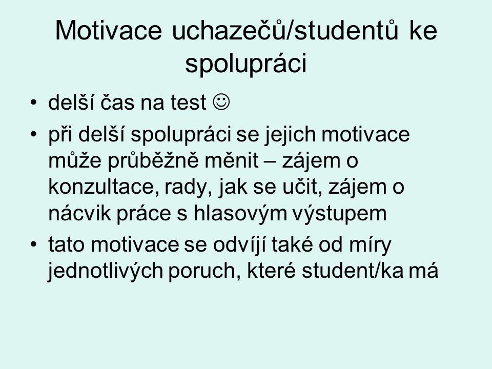 Motivace uchazečů/studentů ke spolupráci •delší čas na test  •při delší spolupráci se jejich motivace může průběžně měnit – zájem o konzultace, rady,