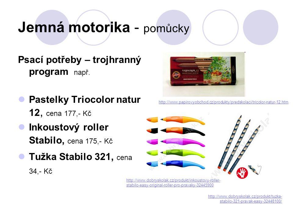Jemná motorika - pomůcky Psací potřeby – trojhranný program např.  Pastelky Triocolor natur 12, cena 177,- Kč  Inkoustový roller Stabilo, cena 175,-