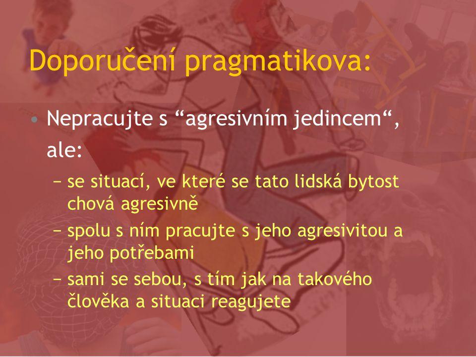 """Doporučení pragmatikova: •Nebojujte proti, ale """"s"""" a """"pro"""". Ne proti žákům, ale s nimi pro něco – pro jejich potřeby •Nebojujte, když nechcete. (Skute"""