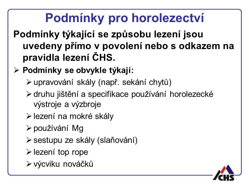 Podmínky pro horolezectví Podmínky týkající se způsobu lezení jsou uvedeny přímo v povolení nebo s odkazem na pravidla lezení ČHS.  Podmínky se obvyk