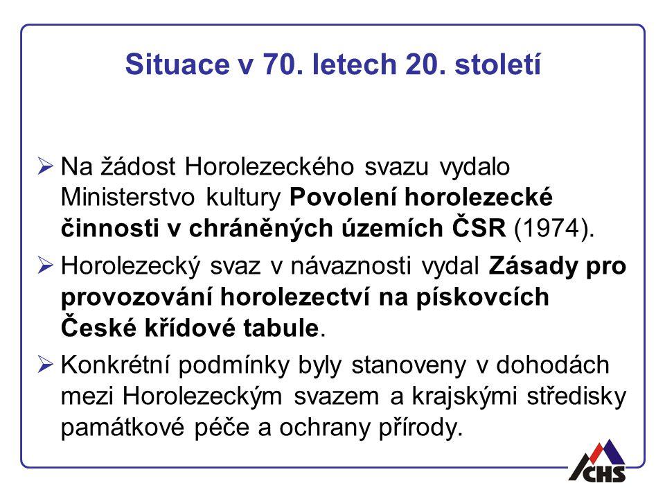 Situace v 70. letech 20. století  Na žádost Horolezeckého svazu vydalo Ministerstvo kultury Povolení horolezecké činnosti v chráněných územích ČSR (1