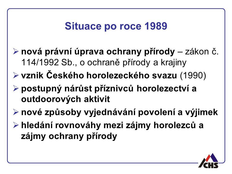Situace po roce 1989  nová právní úprava ochrany přírody – zákon č. 114/1992 Sb., o ochraně přírody a krajiny  vznik Českého horolezeckého svazu (19