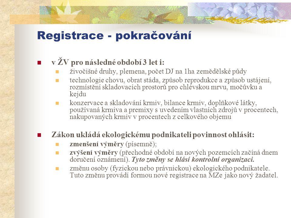 Registrace - pokračování  v ŽV pro následné období 3 let i:  živočišné druhy, plemena, počet DJ na 1ha zemědělské půdy  technologie chovu, obrat st