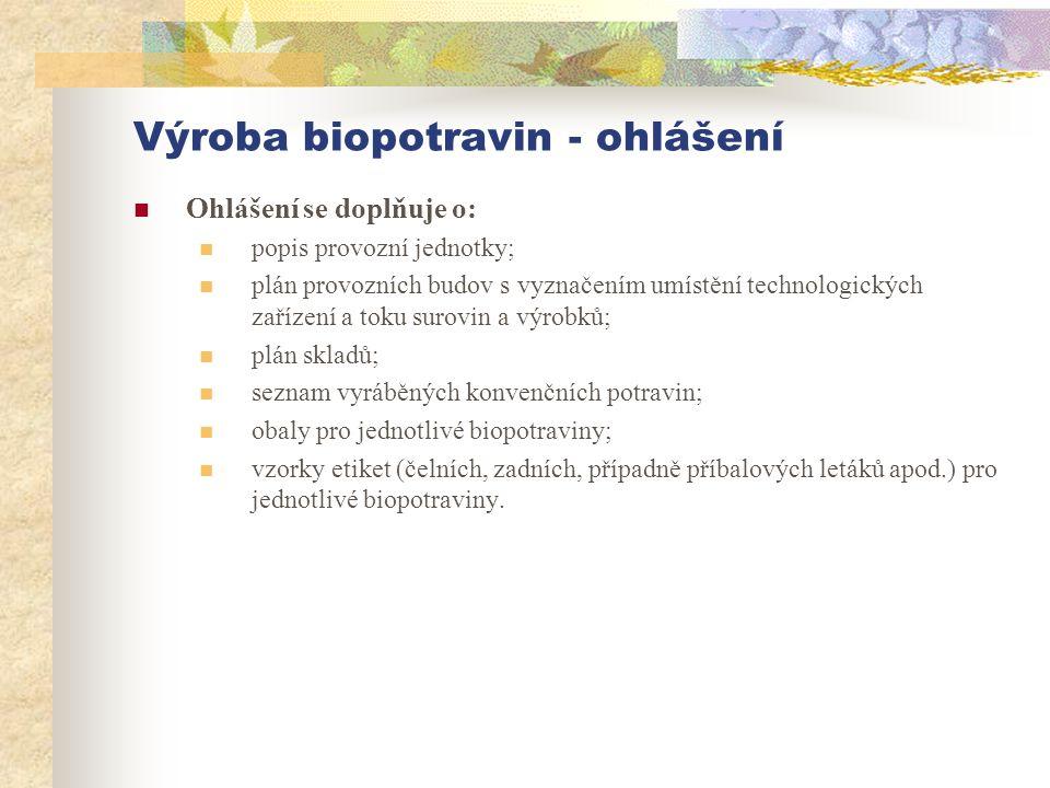 Výroba biopotravin - ohlášení  Ohlášení se doplňuje o:  popis provozní jednotky;  plán provozních budov s vyznačením umístění technologických zaříz