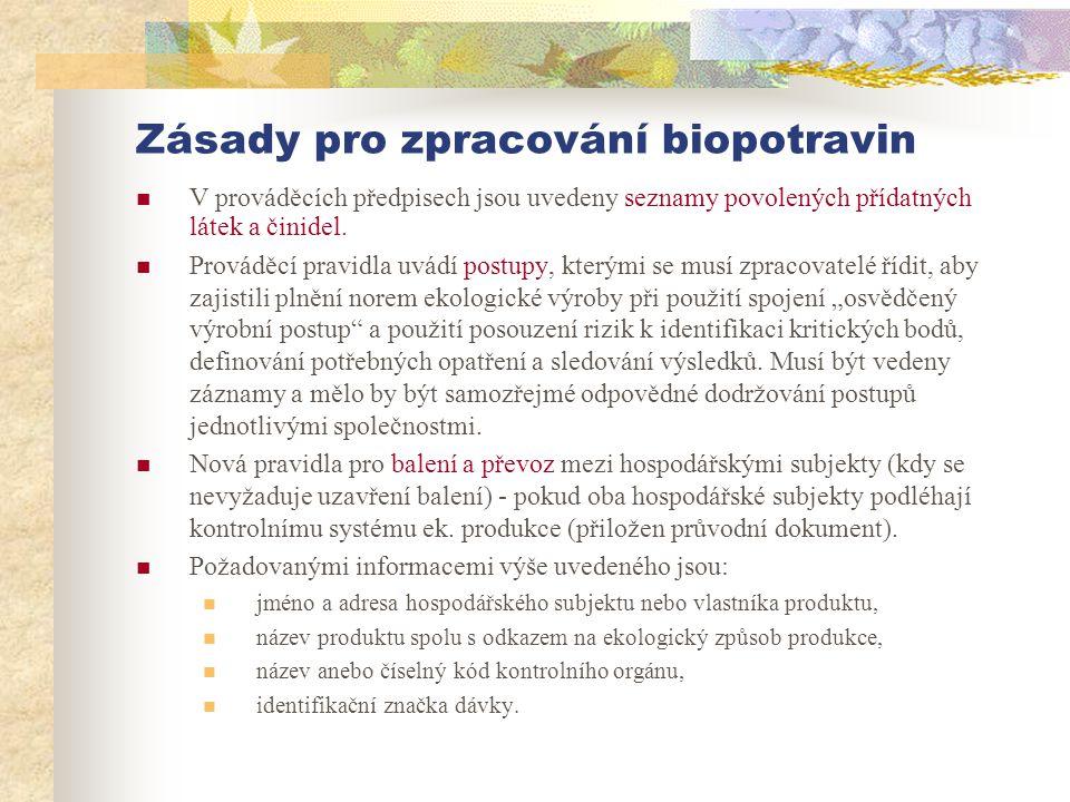 Zásady pro zpracování biopotravin  V prováděcích předpisech jsou uvedeny seznamy povolených přídatných látek a činidel.  Prováděcí pravidla uvádí po