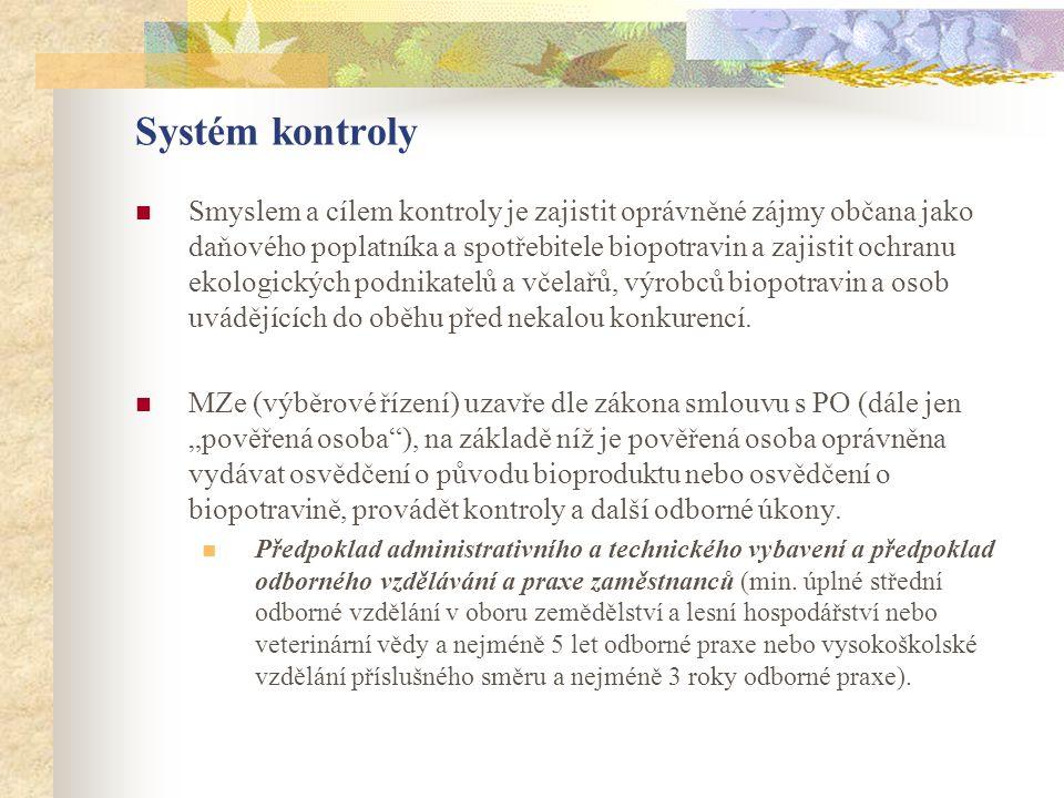 Systém kontroly  Smyslem a cílem kontroly je zajistit oprávněné zájmy občana jako daňového poplatníka a spotřebitele biopotravin a zajistit ochranu e