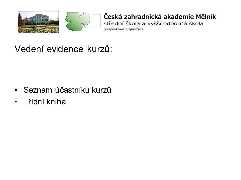 Vedení evidence kurzů: •Seznam účastníků kurzů •Třídní kniha