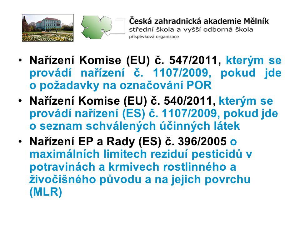 •Nařízení Komise (EU) č. 547/2011, kterým se provádí nařízení č. 1107/2009, pokud jde o požadavky na označování POR •Nařízení Komise (EU) č. 540/2011,