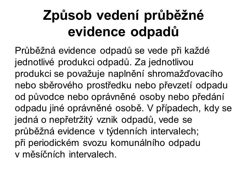 Způsob vedení průběžné evidence odpadů Průběžná evidence odpadů se vede při každé jednotlivé produkci odpadů. Za jednotlivou produkci se považuje napl