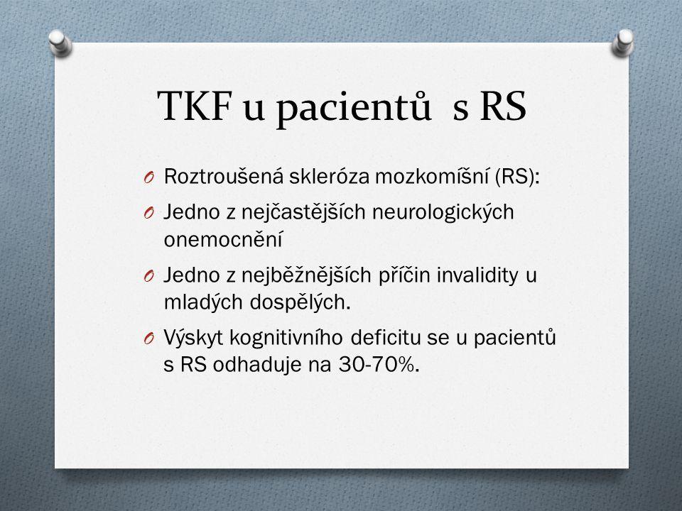TKF u pacientů s RS O Roztroušená skleróza mozkomíšní (RS): O Jedno z nejčastějších neurologických onemocnění O Jedno z nejběžnějších příčin invalidit