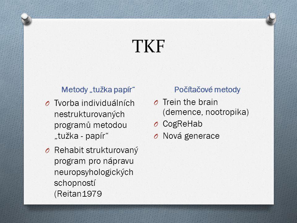 """TKF Metody """"tužka papír"""" Po č íta č ové metody O Tvorba individuálních nestrukturovaných programů metodou """"tužka - papír"""" O Rehabit strukturovaný prog"""